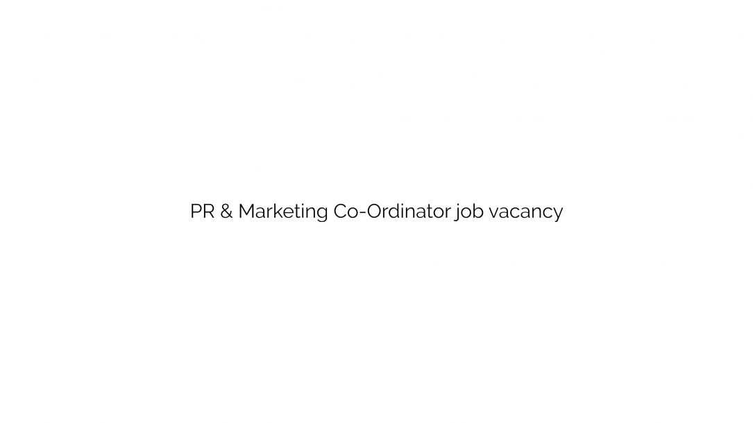 PR & Marketing Co-Ordinator job vacancy