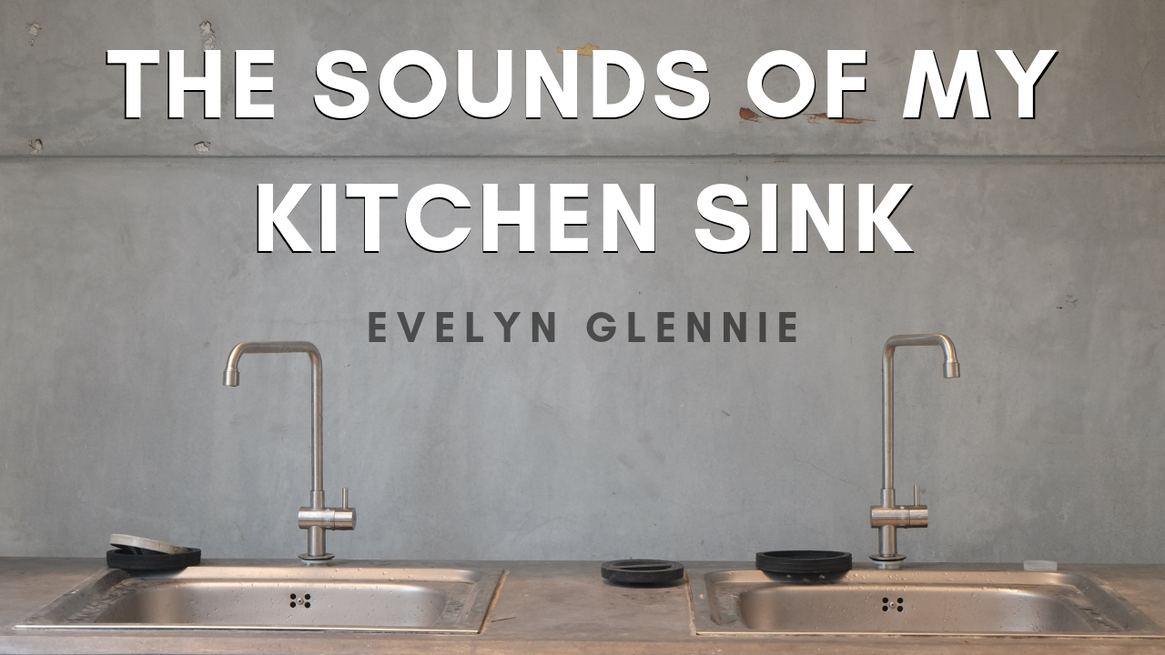 The Sounds of my kitchen sink