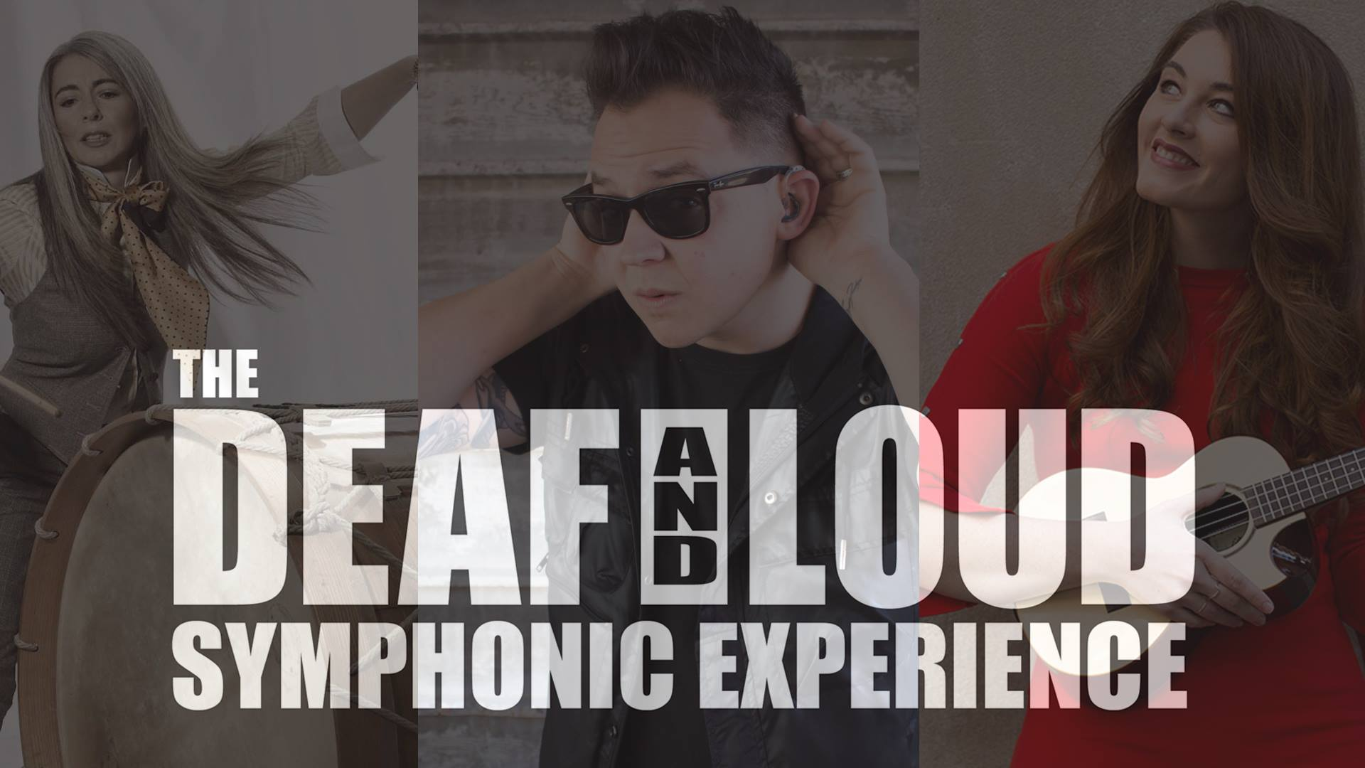 The Deaf and Loud Symphonic Experience