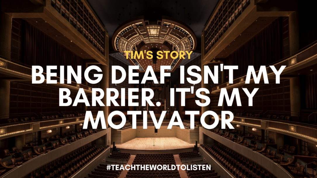 Being deaf isn't my barrier. It's my motivator.